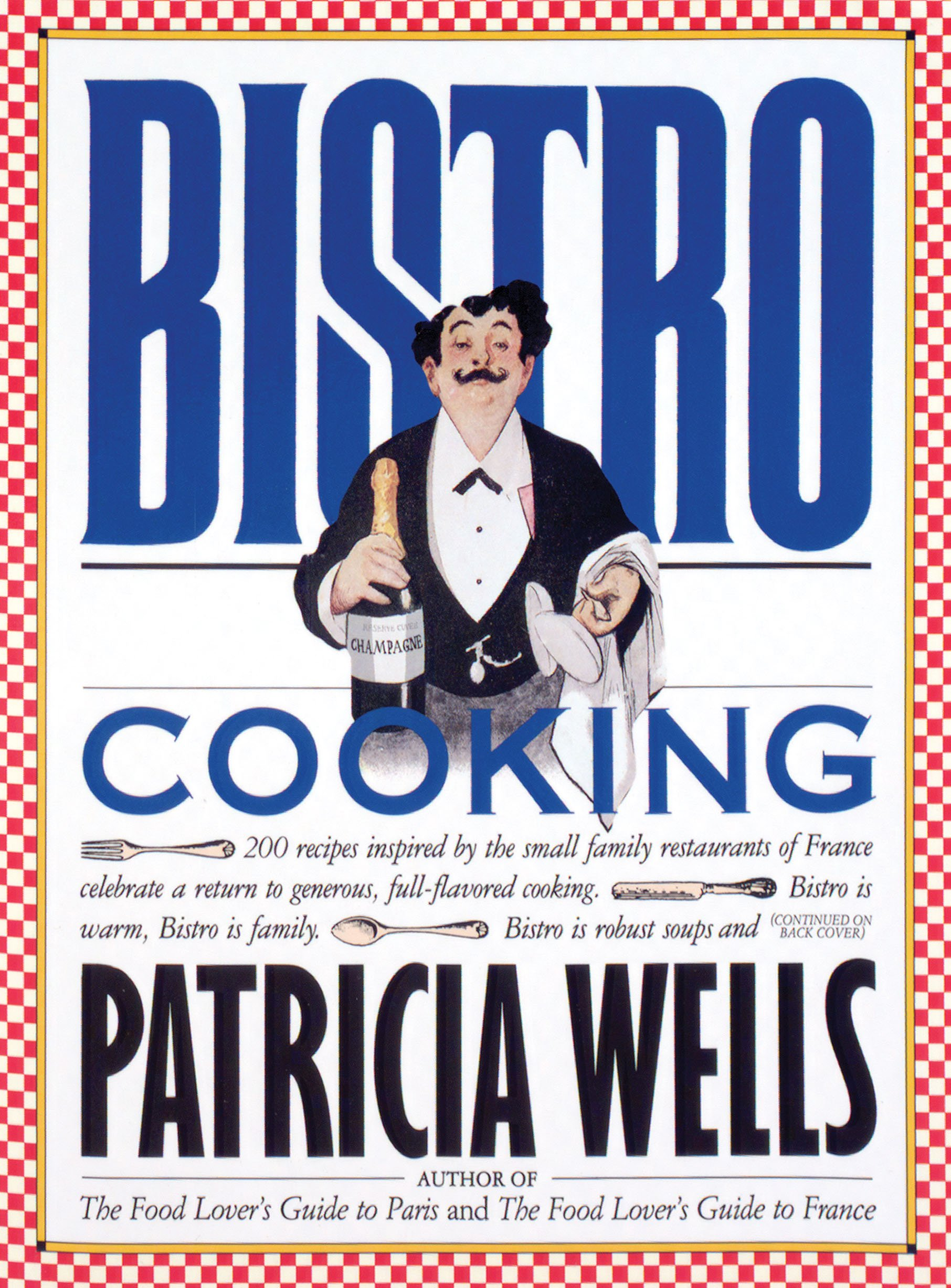 Bistro Cooking Patricia Wells 0019628016232 Books