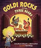 Goldi Rocks & the Three Bears