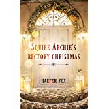 Squire Archie's Rectory Christmas: (A Seven Summer Nights Festive Tale)