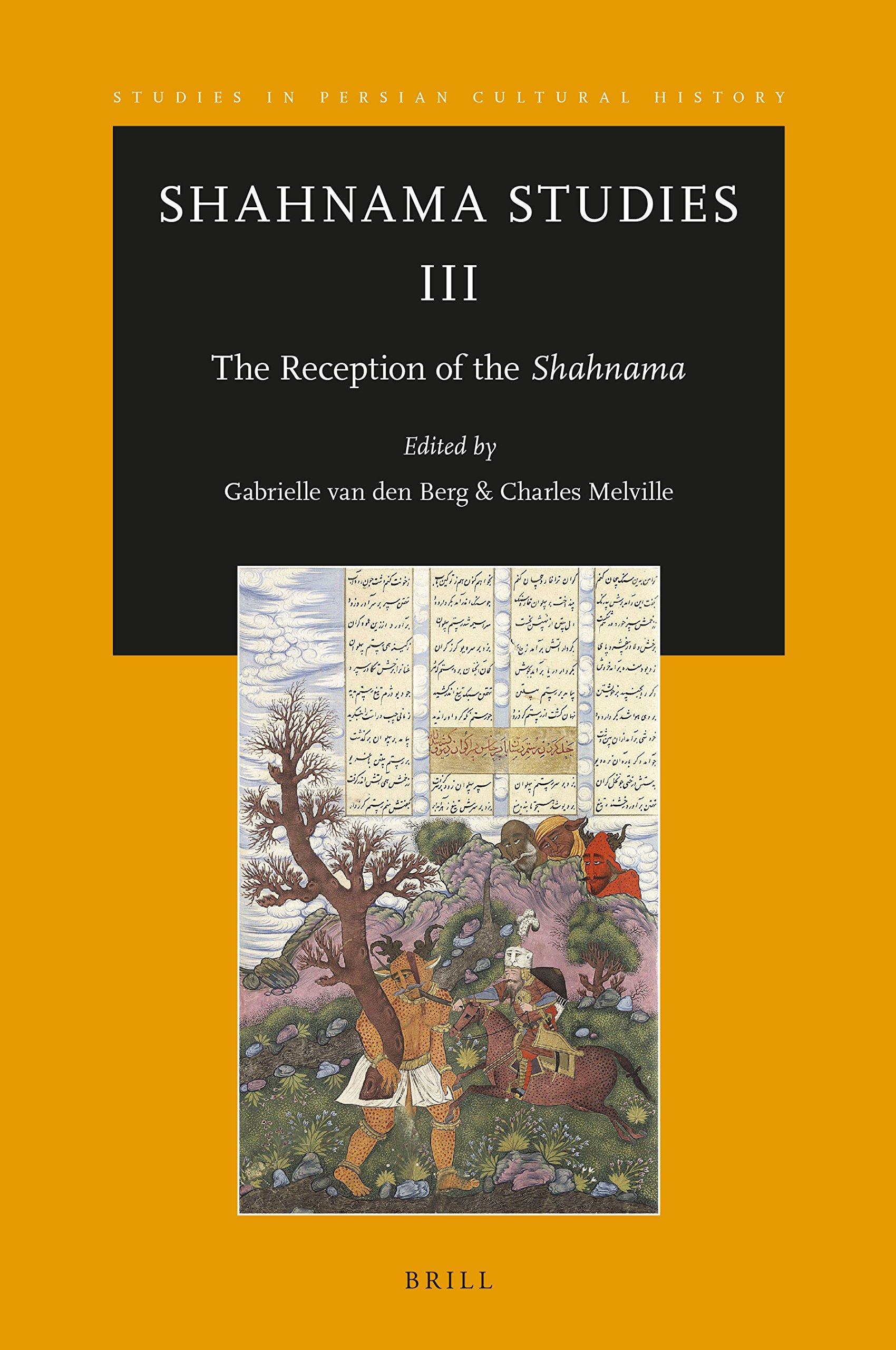 Shahnama Studies II: The Reception of Firdausis Shahnama