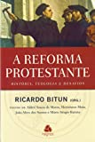 A reforma protestante: História, teologia e desafios