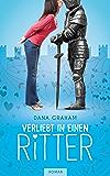 Verliebt in einen Ritter (Romantischer Zeitreiseroman) (German Edition)
