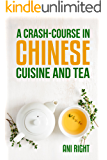 A Crash-Course in Chinese Cuisine and Tea
