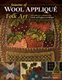 Seasons of Wool Appliqué Folk Art: Celebrate Americana with 12 Projects to Stitch