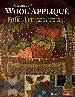 Wool appliqu folk art traditional projects inspired by 19th seasons of wool appliqu folk art celebrate americana with 12 projects to stitch fandeluxe Document