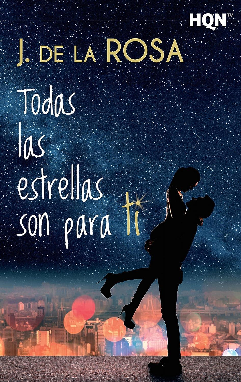 Todas las estrellas son para ti (HQN) eBook: De La Rosa, J ...
