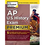 Cracking the AP U.S. History Exam 2019, Premium Edition: 5 Practice Tests + Complete Content Review (College Test Preparation