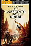 El laberinto del hindú (Spanish Edition)