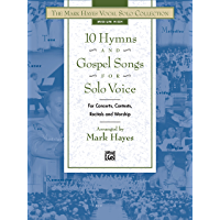 The Mark Hayes Vocal Solo Collection: 10 Hymns and Gospel Songs for Solo Voice: Medium High Voice (for Concerts… book cover