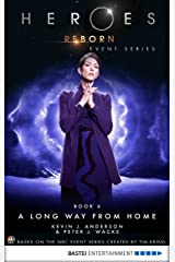Heroes Reborn - Book 6: A Long Way from Home. Event Series (Heroes Reborn: Official TV Tie-In Series) Kindle Edition