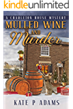 Mulled Wine and Murder: A Charleton House Mystery (The Charleton House Mysteries Book 5)