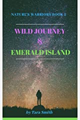 Wild Journey & Emerald Island For Lovers of Neil Gaiman, Kazuo Ishiguro, Eowyn Ivey, Helen Oyeyemi, Amy Tan: Magical Realism for fans of Nikolai Gogol, ... Ray Bradbury (Nature's Warriors Book 2) Kindle Edition