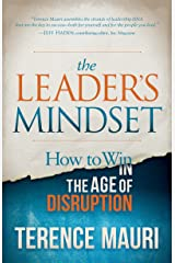 The Leader's Mindset: How to Win in the Age of Disruption Kindle Edition