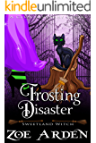 Frosting Disaster (Sweetland Witch) ( A Cozy Mystery Book)