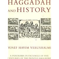 Haggadah and History: A Panorama in Facsimile of 5 Centuries of the Printed Haggadah from the Collections of Harvard University and the Jewish Theological Seminary of Amer