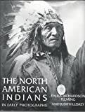 The North American Indians in Early Photographs