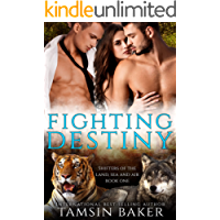 Fighting Destiny: paranormal romance (Shifters of the Land, Sea and Air Book 1)