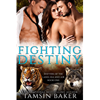 Fighting Destiny: paranormal romance (Shifters of the Land, Sea and Air Book 1) (English Edition)