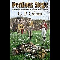 Perilous Siege: Pride & Prejudice in an Alternate Universe