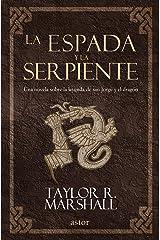 La espada y la serpiente (Astor) (Spanish Edition) Kindle Edition