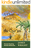 A Christian Reads the Qur'an: Honest Reading, Honest Reflection