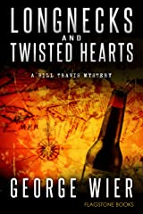 Longnecks & Twisted Hearts (The Bill Travis Mysteries Book 3) Kindle Edition