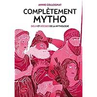 Complètement mytho - Dieux et déesses de la mythologie