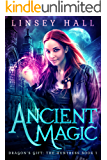 Ancient Magic (Dragon's Gift: The Huntress Book 1) (English Edition)