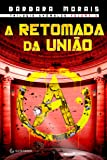 A retomada da União: Volume 3