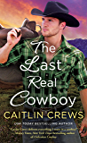 The Last Real Cowboy (Cold River Ranch Book 3)