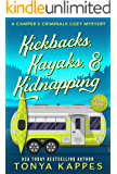 Kickbacks, Kayaks, and Kidnapping: A Camper and Criminals Cozy Mystery Series Book 12 (A Camper & Criminals Cozy Mystery…