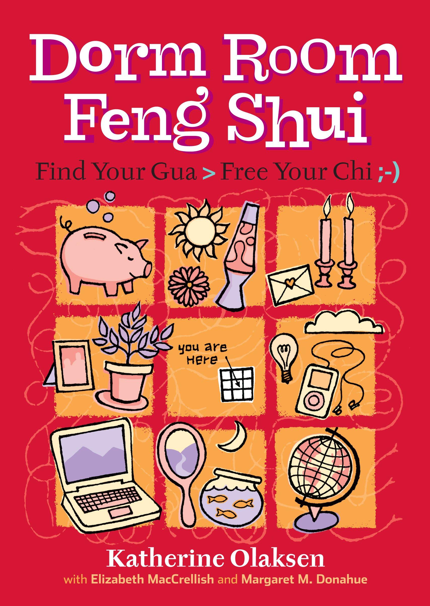 Dorm Room Feng Shui: Find Your Gua U003e Free Your Chi ; ): Margaret M.  Donahue, Elizabeth MacCrellish, Katherine Olaksen: 0037038175929:  Amazon.com: Books Part 17