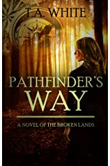 Pathfinder's Way (The Broken Lands Book 1) Kindle Edition