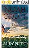 Noah Croft: Conceived In Liberty