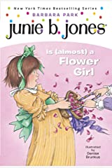 Junie B. Jones #13: Junie B. Jones Is (almost) a Flower Girl Kindle Edition