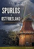 Spurlos in Ostfriesland. Ostfrieslandkrimi (Ostfriesland. Henriette Honig ermittelt 8) (German Edition)