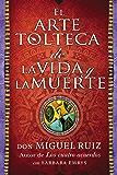 arte tolteca de la vida y la muerte (The Toltec Art of Life and Death - Spanish (Spanish Edition)