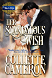 Her Scandalous Wish (A Waltz with a Rogue Book 3)