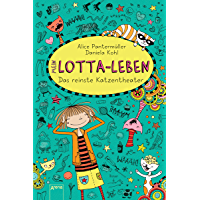 Mein Lotta-Leben (9). Das reinste Katzentheater (German Edition)