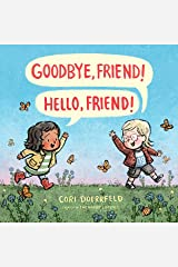 Goodbye, Friend! Hello, Friend! Hardcover