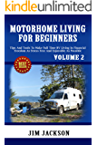 Motorhome Living: For Beginners: Tips And Tools To Make Full Time RV Living In, Financial Freedom. As. Stress Free. And Enjoyable As Possible (Survival, ... Kit, Campers And RV, Campers RV Book 2)
