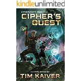 Cipher's Quest: A Sci-fi Fantasy LitRPG (Ciphercraft Book 1)