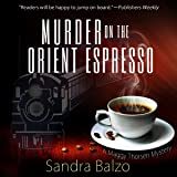 Murder on the Orient Espresso: A Maggy Thorsen Mystery