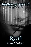 Run (Books Of Stone Book 2)