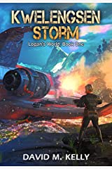 Kwelengsen Storm: Logan's World, Book One Kindle Edition