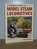 Beginner's Guide to Model Steam Locomotives