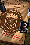 Operation Zulu Redemption: Hazardous Duty - Part 3 (Operation Zulu Redemption Season 1)