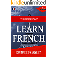 The Simple Way To Learn French: English to French Edition (The Simplest Way To Learn French Book 1)