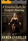 A Practical Guide for Vampire Hunting: Lady Scarlet Ashcroft, Moroi Venator Society (Scarlet Ashcroft Vampire Slayer Saga)