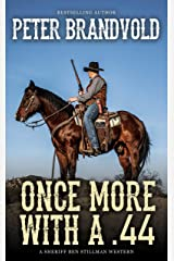 Once More With a .44 (A Sheriff Ben Stillman Western) Kindle Edition